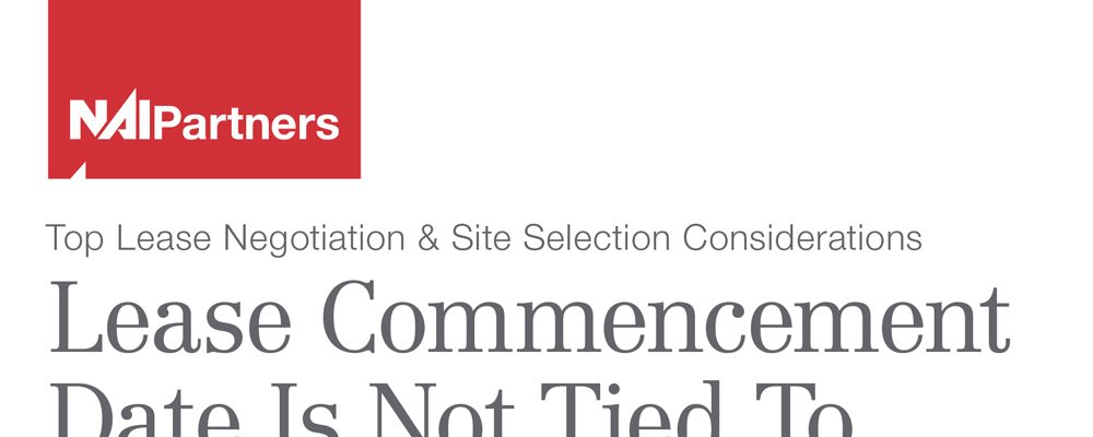 Top Lease Negotiation & Site Selection Considerations Lease Commencement Date Is Not Tied To Building Completion